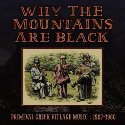 various-why-the-mountains-are-black-primeval-greek-village-music-1907-1960.jpg